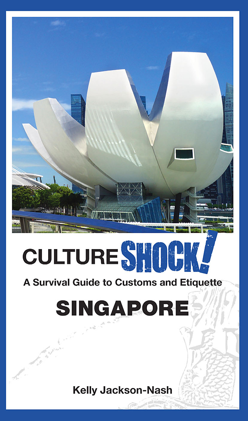 CultureShock! Singapore - Kelly Jackson-Nash 4th Ed 2016.jpg