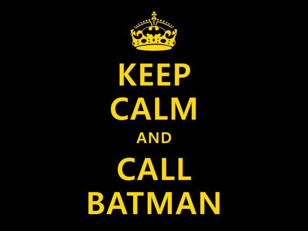 keep_calm_and_call_batman_by_koboot-d31267o