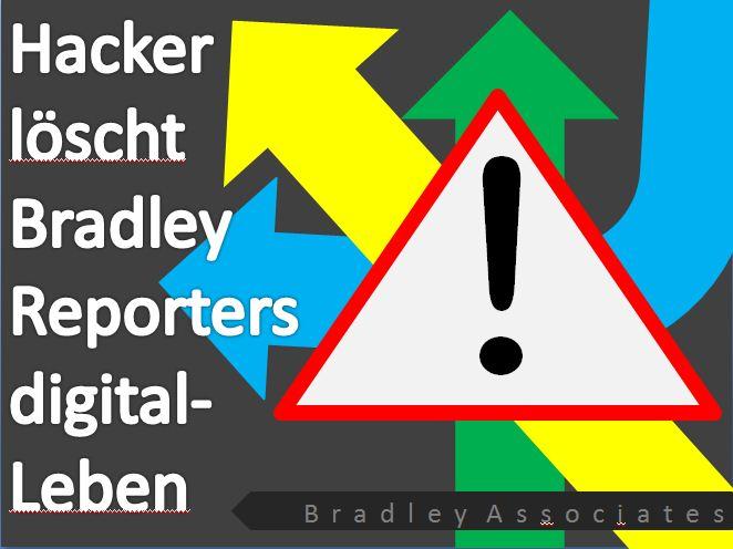 Hacker löscht Bradley Reporters digital-Leben