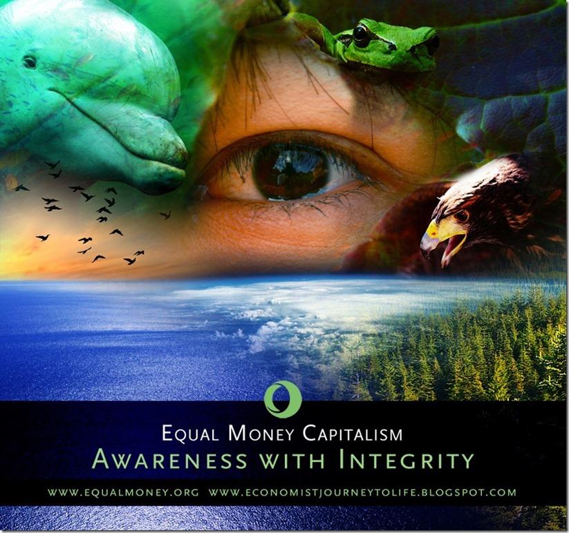 Awareness with Integrity - Equal Money Capitalism - Matti Freeman
