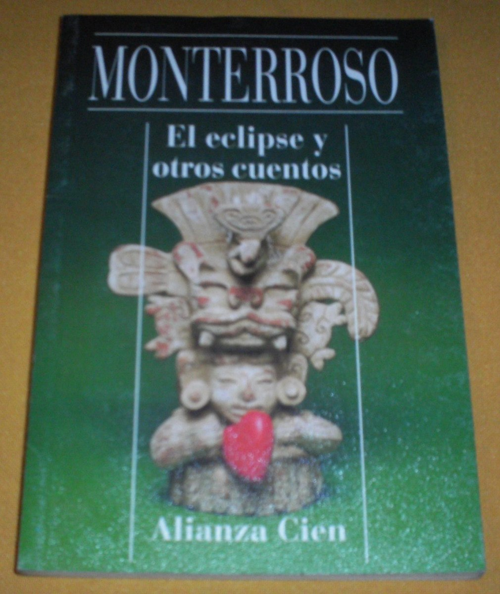 monterroso-el-eclipse-y-otros-cuentos-alianza-cien_MLA-F-132023453_8306