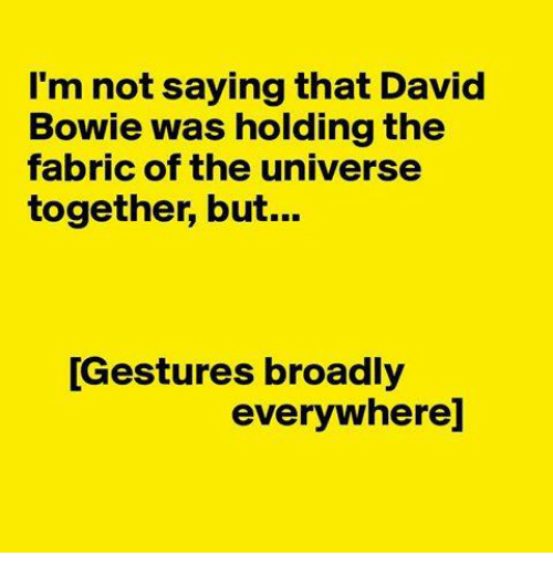 im-not-saying-that-david-bowie-was-holding-the-fabric-6923012