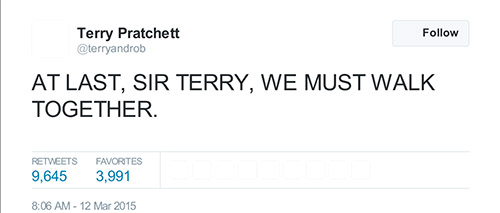 Terry Pratchett on Twitter AT LAST, SIR TERRY, WE MUST WAL-1