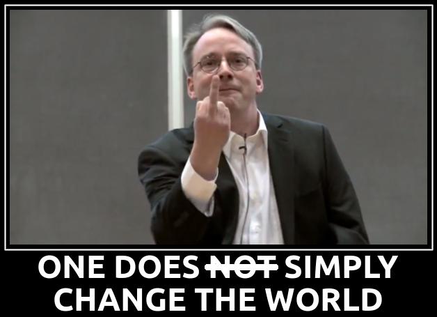 ONE DOES N̶O̶T̶ SIMPLY CHANGE THE WORLD