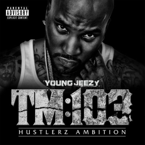Young Jeezy - TM:103 Hustlerz Ambition [ Full Album   MP3   Download