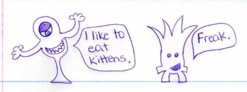 i like to eat kittens