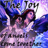 the joy of angels come together