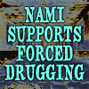 NAMI supports forced drugging
