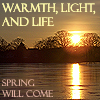 sol: warmth, light, and life - spring will come