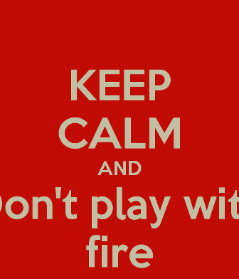 don-t-play-with-fire