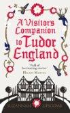 Visitors Guide to Tudor England