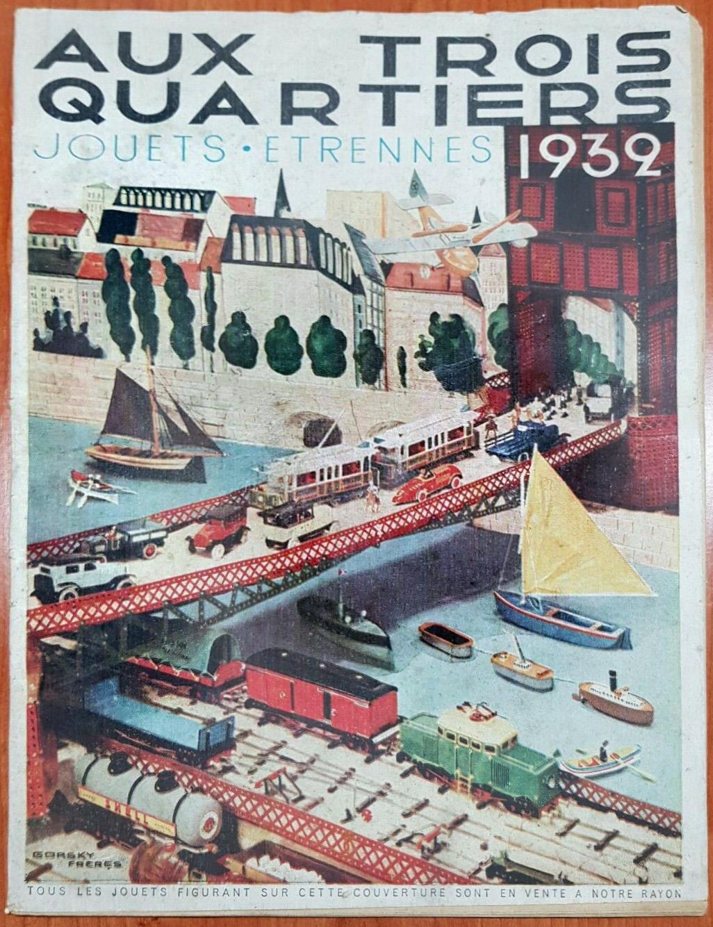 CATALOGUE JOUETS ANCIENS ETRENNES - AUX TROIS QUARTIERS 1932 GORSKY FRERES1