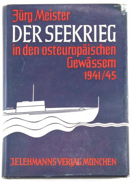 Jürg-Meister+Der-Seekrieg-in-den-osteuropäischen-Gewässern-1941-1945