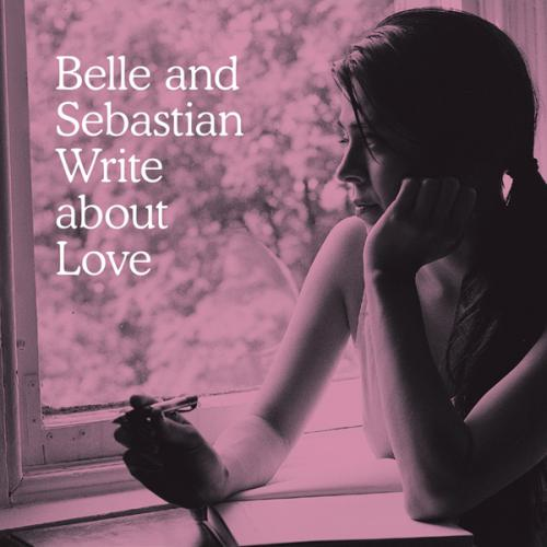 Belle And Sebastian Write about Love. 2010