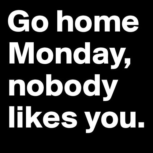 go-home-monday