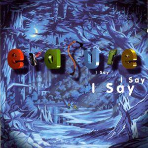 1994Erasure-ISayISayISay.jpg