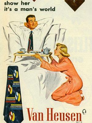 van-heusen-show-her-its-a-mans-world-sexist-vintage-ad