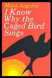 Angelou - I Know Why the Caged Bird Sings