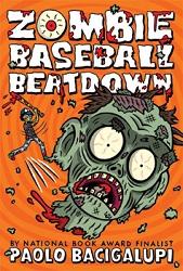 Bacigalupi - Zombie Baseball Beatdown