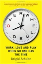 Schulte - Overwhelmed, Work Love & Play When No One Has the Time