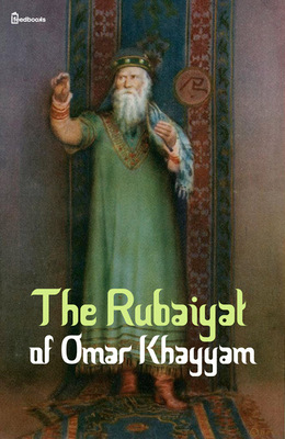 Khayyam - The Rubaiyat