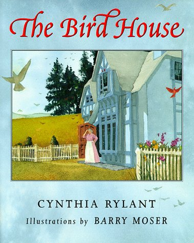 Rylant - The Bird House