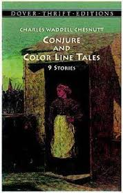 Chesnutt - Conjure & Color Line Tales