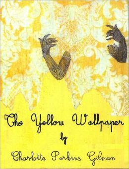 Gilman - The Yellow Wallpaper