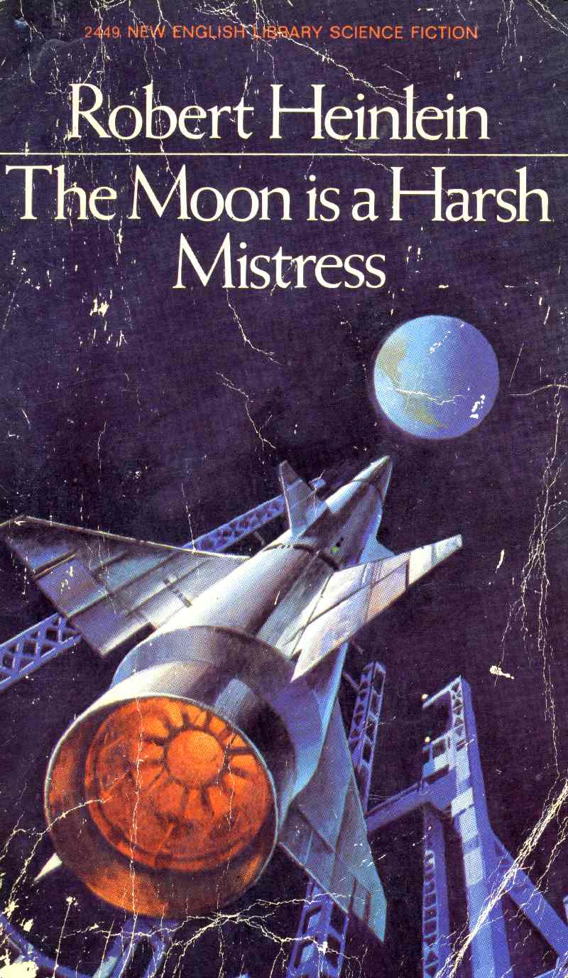 Heinlein - The Moon Is a Harsh Mistress
