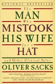 Sacks - Man Who Mistook His Wife for a Hat