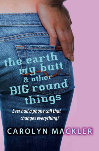 Mackler - The Earth, My Butt & Other Big Round Things