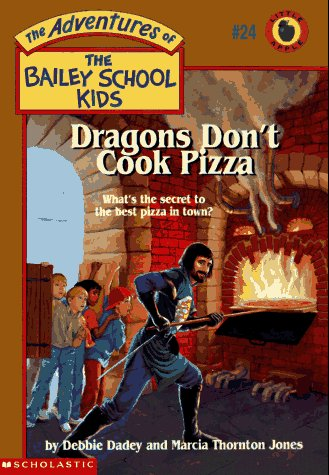 Dadey & Jones - Dragons Don't Cook Pizza (bailey school kids)