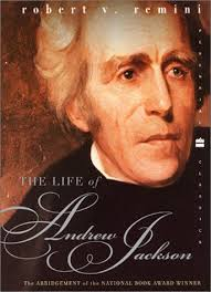 Remini - The Life of Andrew Jackson