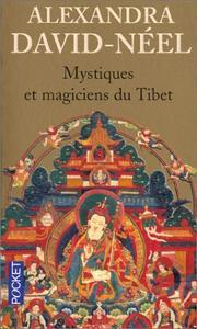 David-Neel - Mystiques et magiciens du Tibet