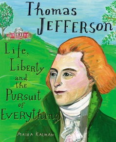 Kalman - Thomas Jefferson, Life, Liberty, and the Pursuit of Everything