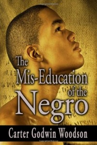Woodson - The Mis-Education of the Negro