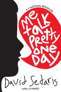 Sedaris - Me Talk Pretty One Day