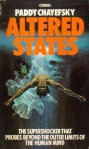 Chayefsky - Altered States