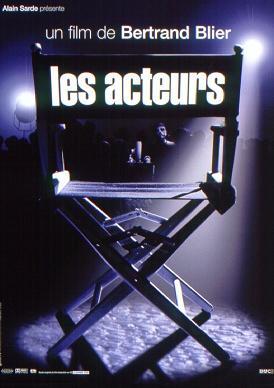 """""""Актёры"""", Франция, 2000, Canal +, Le films Alain Sarde, Planete A, режиссёр и автор сценария Бертран Блие, композитор Марсиаль Солаль"""