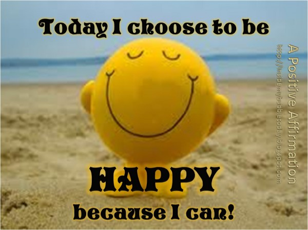 i-choose-to-be-happy