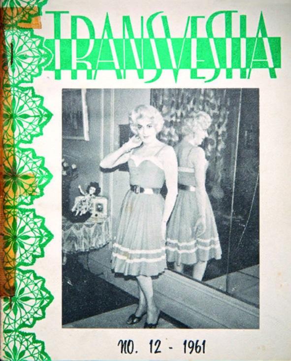 Обложки журнала Transvestia, посвященного, как гласит издание 1963 года, «людям с нормальной ориентацией, которые обнаружили существование [sic] своей «другой стороны» и стремятся ее выразить».