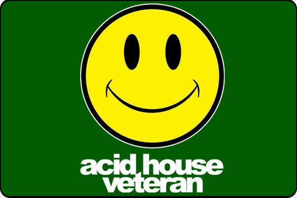 Proud to be an acid house veteran the umbrella organisation for Acid house music 1988