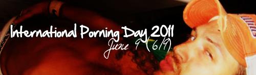 International Porning Day 2011