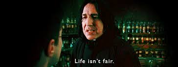 Snape life isnt fair