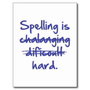 spelling_is_hard_postcard-r4cebd0c820484689b8c5693250957100_vgbaq_8byvr_324