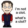 Arthur may be a clot