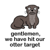 Otters on target