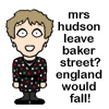 Mrs Hudson leaves Baker Street