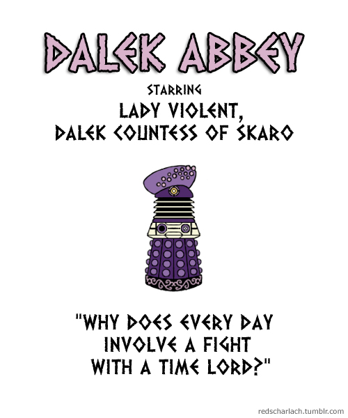 Lady Violent of Dalek Abbey! Also starring Lady Scary and Lady E-Death...