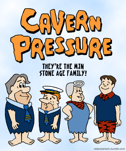 Cavern Pressure, or the MJN Stone Age Family...